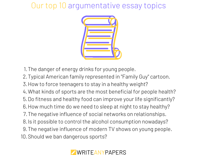 Our top 10 argumentative essay topics ideas